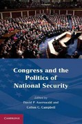 Congress and the Politics of National Security 0 9780521187268 0521187265