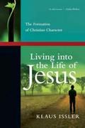Living into the Life of Jesus 1st Edition 9780830838110 0830838112