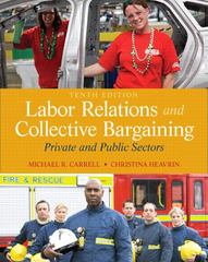 Labor Relations and Collective Bargaining 10th Edition 9780132730013 0132730014