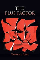 The Plus Factor 1st Edition 9781456794897 1456794892