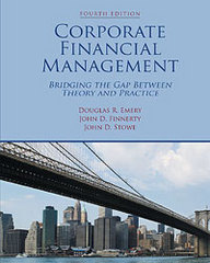 Corporate Financial Management 4th Edition 9781935938002 1935938002