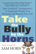 Take the Bully by the Horns 1st edition 9780312320225 0312320221