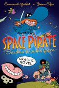 Space Pirate Sardine in Outer Space 1st edition 9780312380564 0312380569