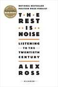 The Rest Is Noise 1st Edition 9780312427719 0312427719