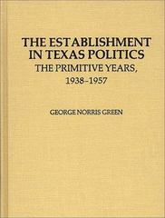 The Establishment in Texas Politics 0 9780313205255 0313205256
