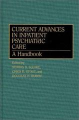 Current Advances in Inpatient Psychiatric Care 0 9780313280467 0313280460