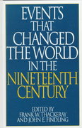 Events That Changed the World in the Nineteenth Century 1st Edition 9780313290763 0313290768