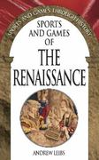 Sports and Games of the Renaissance 0 9780313327728 0313327726
