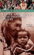Daily Life of Native Americans in the Twentieth Century 1st Edition 9780313333576 0313333572