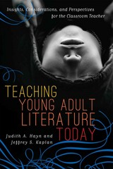 Teaching Young Adult Literature Today 1st Edition 9781442207219 1442207213