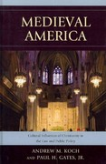 Medieval America 1st edition 9780739149720 0739149725