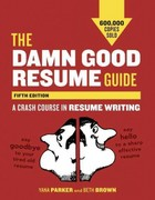 The Damn Good Resume Guide, Fifth Edition 5th Edition 9781607742654 1607742659