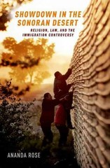 Showdown in the Sonoran Desert: Religion, Law, and the Immigration Controversy 1st Edition 9780199890941 0199890943