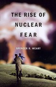 The Rise of Nuclear Fear 1st Edition 9780674052338 0674052331