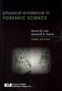 Physical Evidence in Forensic Science 3rd edition 9781936360017 1936360012