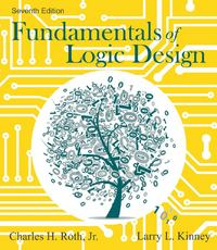 Fundamentals of Logic Design 7th Edition 9781285633022 1285633024