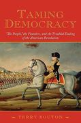 Taming Democracy 1st Edition 9780198041870 019804187X