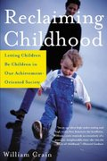Reclaiming Childhood 1st Edition 9780805075137 0805075135