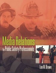 Media Relations for Public Safety Professionals 1st Edition 9781449679354 1449679358