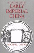 Everyday Life in Early Imperial China 1st Edition 9780872207585 0872207587