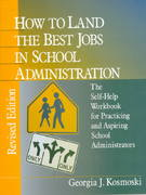 How to Land the Best Jobs in School Administration 2nd edition 9780803967991 0803967993