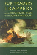 Fur Traders, Trappers and Mountain Men of the Upper Missouri 0 9780803272699 0803272693