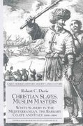 Christian Slaves, Muslim Masters 1st Edition 9781403945518 1403945519
