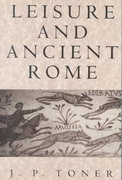 Leisure and Ancient Rome 1st edition 9780745621982 0745621988