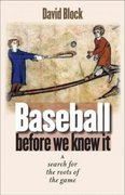 Baseball Before We Knew It 1st Edition 9780803262553 0803262558