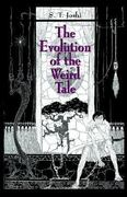 The Evolution of the Weird Tale 0 9780974878928 0974878928