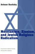 Messianism, Zionism, and Jewish Religious Radicalism 2nd Edition 9780226705781 0226705781