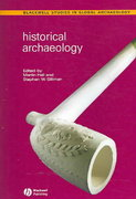 Historical Archaeology 1st Edition 9781405107518 1405107510