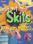 Instant Skits for Children's Ministry 0 9780764420955 076442095X