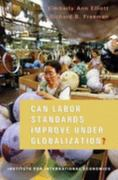 Can Labor Standards Improve under Globalization? 0 9780881323320 0881323322