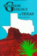 Roadside Geology of Texas 0 9780878422654 087842265X