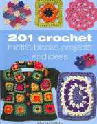 201 Crochet Motifs, Blocks, Projects & Ideas 0 9781904991656 1904991653
