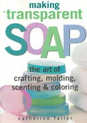 Making Transparent Soap 0 9781580172448 158017244X