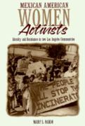 Mexican American Women Activists 1st Edition 9781566395731 1566395739