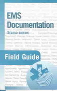 EMS Documentation Field Guide 2nd edition 9780763722166 0763722162