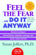 Feel the Fear . . . and Do It Anyway (r) 20th edition 9780345487421 0345487427