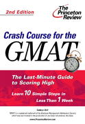 Crash Course for the GMAT, 2nd Edition 2nd edition 9780375763625 0375763627