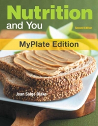 Nutrition and You, MyPlate Edition 2nd Edition 9780321813718 0321813715