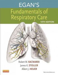 Egan's Fundamentals of Respiratory Care 1st Edition 9780323082037 0323082033
