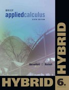 Applied Calculus, Brief Hybrid (with Enhanced WebAssign with eBook LOE Printed Access Card for One-Term Math and Science) 6th edition 9781133364801 1133364802