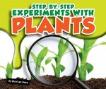 Step-by-Step Experiments with Plants 0 9781609735913 1609735919