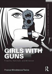 Girls with Guns 1st Edition 9780415516730 0415516730