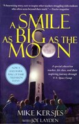 A Smile as Big as the Moon 1st Edition 9781250012623 1250012627