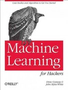 Machine Learning for Hackers 1st Edition 9781449303716 1449303714