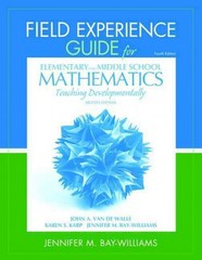 Field Experience Guide for Elementary and Middle School Mathematics 8th Edition 9780132821131 0132821133
