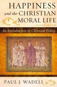 Happiness and the Christian Moral Life 2nd Edition 9781442209732 1442209739